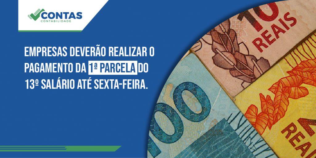 Empresas deverão realizar o pagamento da 1ª parcela do 13º salário até sexta-feira.