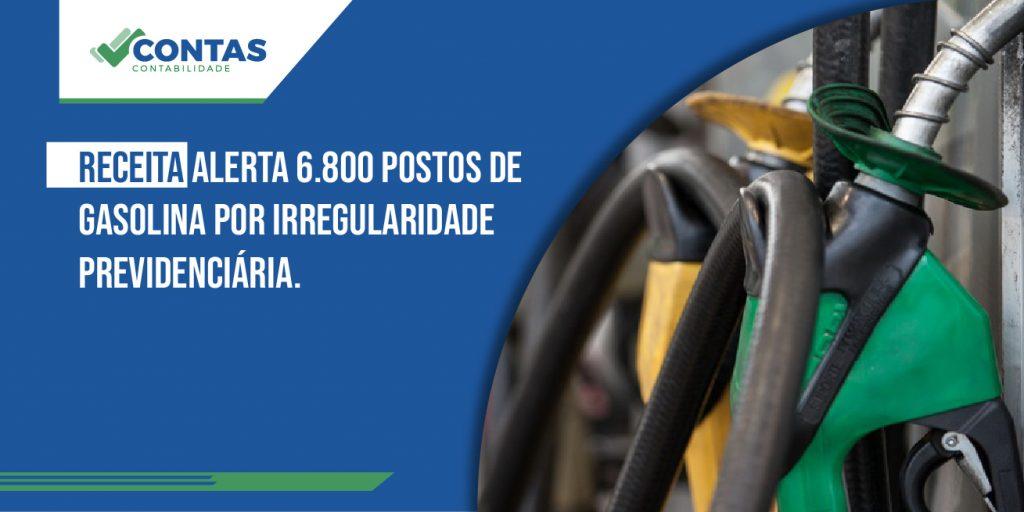 Receita alerta 6.800 postos de gasolina por irregularidade previdenciária.