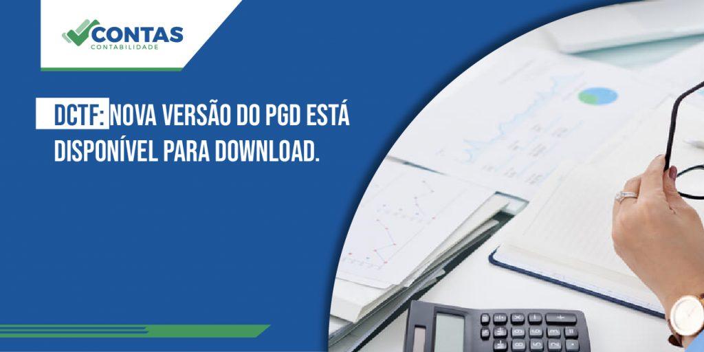 DCTF: Nova versão do PGD está disponível para download.