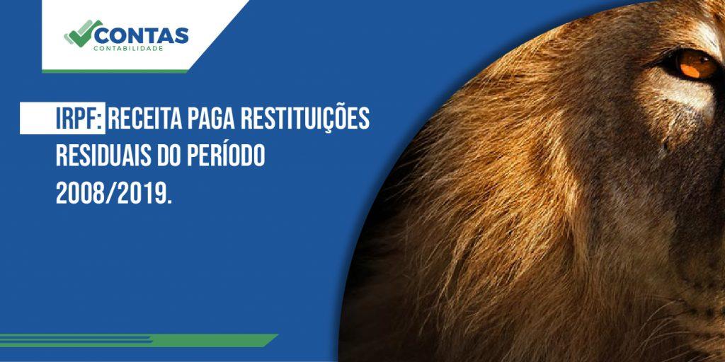 IRPF: Receita paga restituições residuais do período 2008/2019.