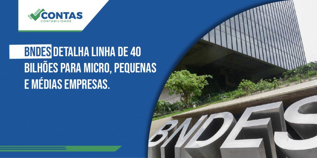 BNDES detalha linha de 40 bilhões para micro, pequenas e médias empresas.