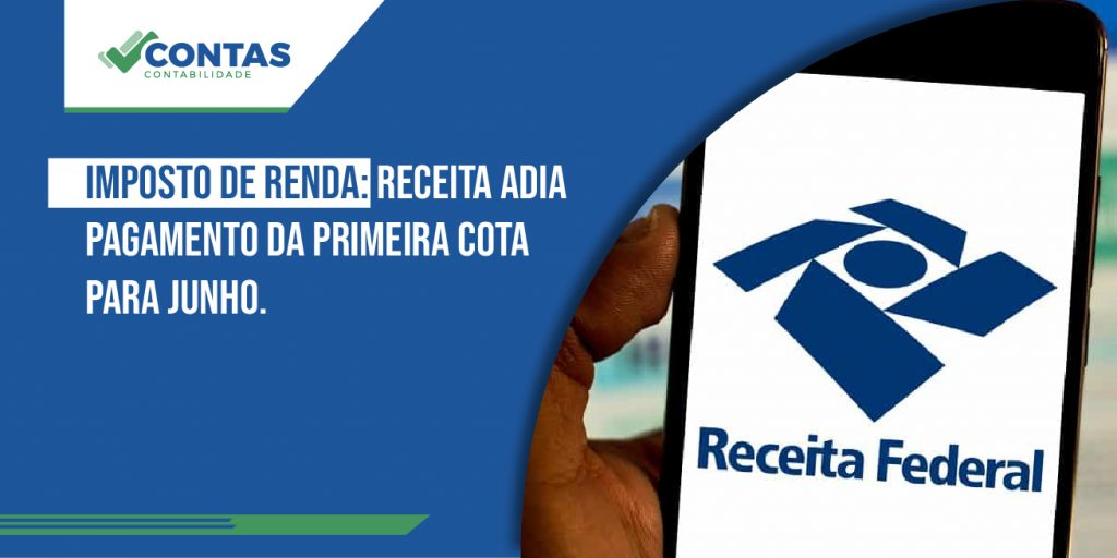 Imposto de Renda: Receita adia pagamento da primeira cota para junho.