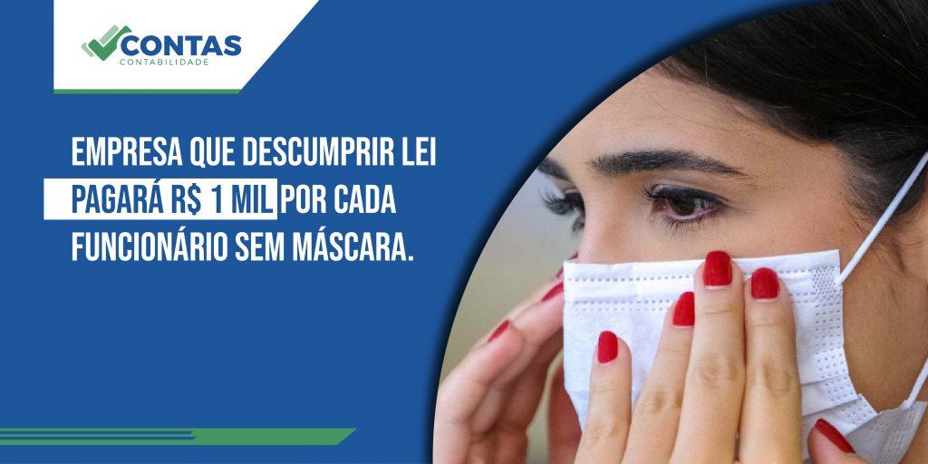 Empresa que descumprir lei pagará R$ 1 mil por cada funcionário sem máscara.