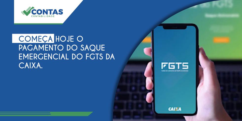 Começa hoje o pagamento do Saque Emergencial do FGTS da Caixa.
