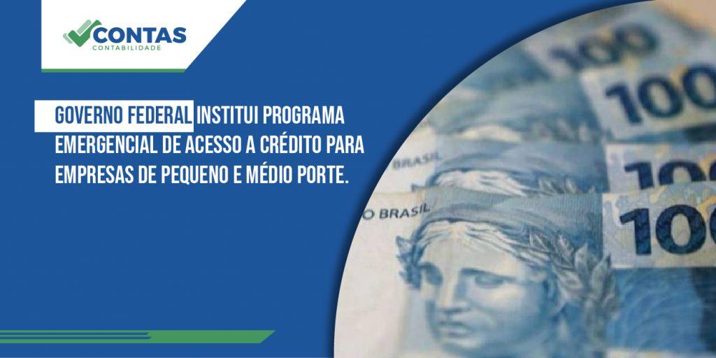 Governo federal institui programa emergencial de acesso a crédito para empresas de pequeno e médio porte.