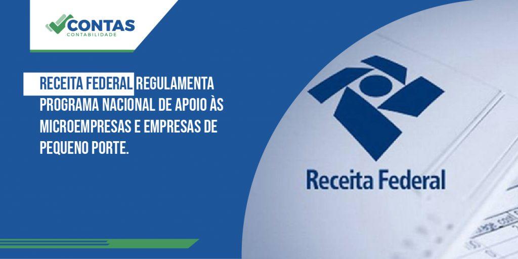 Receita Federal regulamenta Programa Nacional de Apoio às Microempresas e Empresas de Pequeno Porte.